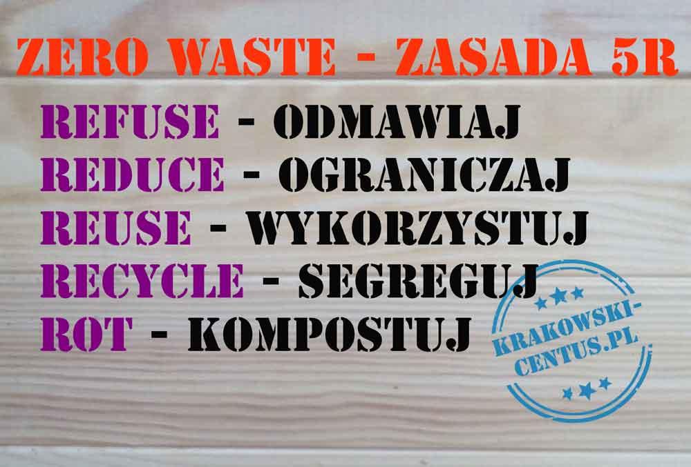 Zasada 5R: odmawiaj, ograniczaj, wykorzystuj, segreguj, kompostuj.